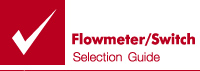 Flowmeter / Switch Selection Guide